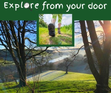 Photo of a valley landscape with inset of walkers feet and the text 'Explore from your door'.