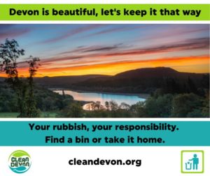 Landscape photo of Devon with the text 'Devon is beautiful, let's keep it that way. Your rubbish, your responsibility. Find a bin or take it home. cleandevon.org'.