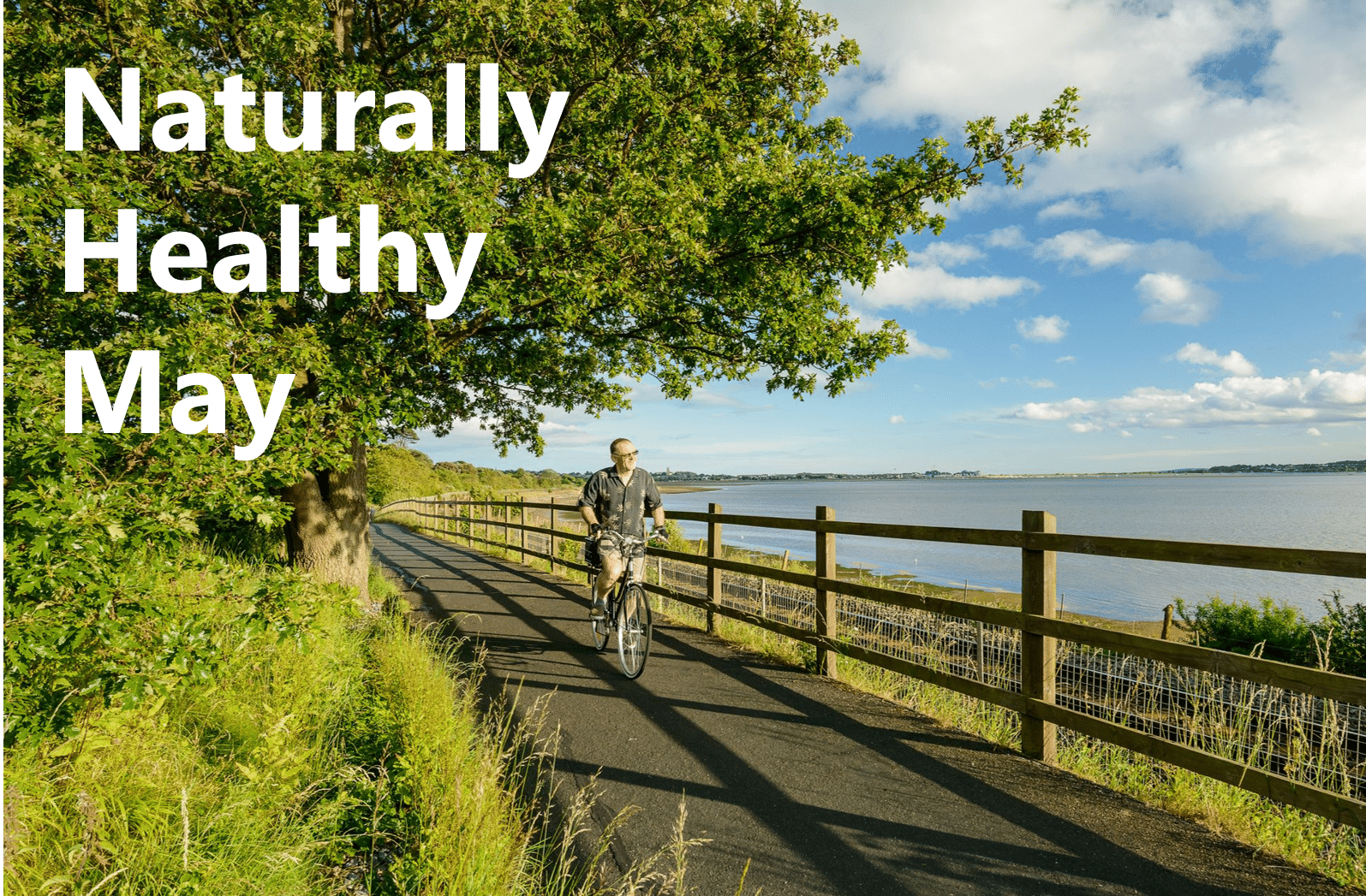 Photo of a cyclist on the Exe Estuary Trail and the words 'Naturally Healthy May'.